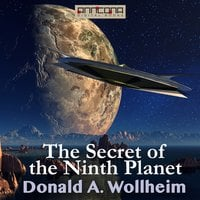 The Secret of the Ninth Planet - Donald A. Wollheim