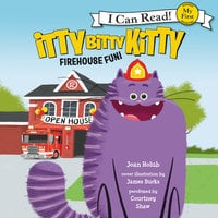 Itty Bitty Kitty: Firehouse Fun - Joan Holub