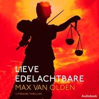 Lieve edelachtbare - Max van Olden