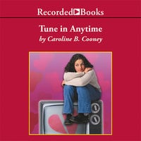 Tune in Anytime - Caroline B. Cooney