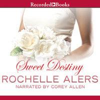 Sweet Destiny - Rochelle Alers