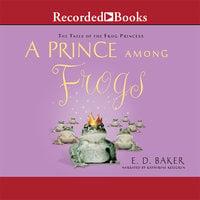 A Prince among Frogs - E.D. Baker