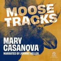Moose Tracks - Mary Casanova