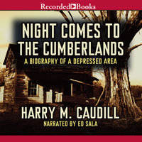 Night Comes to the Cumberlands - Harry M. Caudill