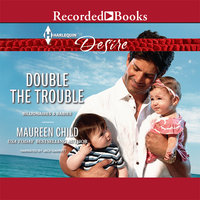 Double the Trouble - Maureen Child