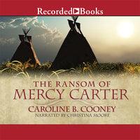 The Ransom of Mercy Carter - Caroline B. Cooney