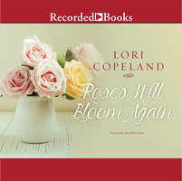 Roses Will Bloom Again - Lori Copeland
