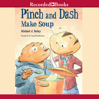 Pinch and Dash Make Soup - Michael J. Daley
