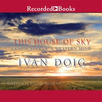 This House of Sky - Ivan Doig