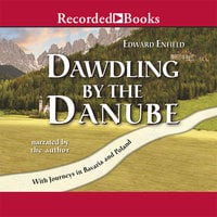Dawdling by the Danube - Edward Enfield