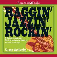 Raggin', Jazzin', Rockin' - Susan VanHecke