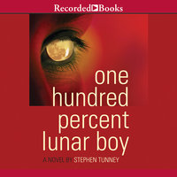 One Hundred Percent Lunar Boy - Stephen Tunney