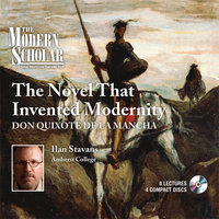 The Novel that Invented Modernity - Ilan Stavans