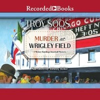 Murder at Wrigley Field - Troy Soos