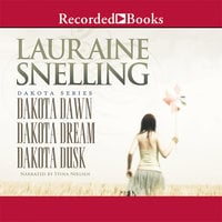 Dakota Dawn, Dakota Dream, Dakota Dusk - Lauraine Snelling