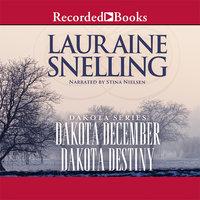 Dakota December and Dakota Destiny - Lauraine Snelling