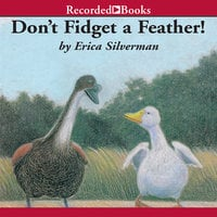 Don't Fidget a Feather - Erica Silverman