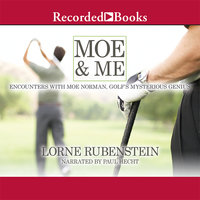 Moe and Me - Lorne Rubenstein