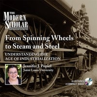 From Spinning Wheels to Steam and Steel - Jennifer J. Popiel