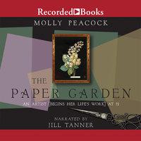 The Paper Garden - Molly Peacock