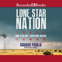 Lone Star Nation - Richard Parker