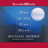 Man in the Blue Moon - Michael Morris