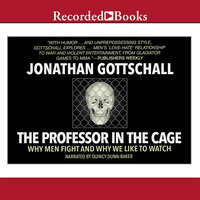 The Professor in the Cage - Jonathan Gottschall