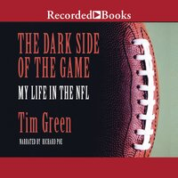 The Dark Side of the Game - My Life in the NFL - Tim Green