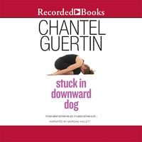 Stuck In Downward Dog - Chantel Guertin