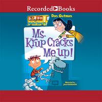 Ms. Krup Cracks Me Up! - Dan Gutman