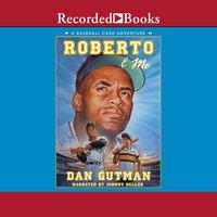 Roberto & Me - Dan Gutman