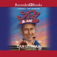 Ted & Me - Dan Gutman