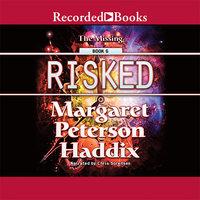 Risked - Margaret Peterson Haddix