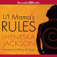 Lil' Mama's Rules - Sheneska Jackson