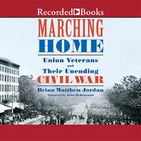 Marching Home - Brian Matthew Jordan