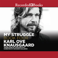 My Struggle, Book 4 - Karl Ove Knausgaard