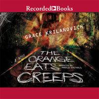 The Orange Eats Creeps - Grace Krilanovich