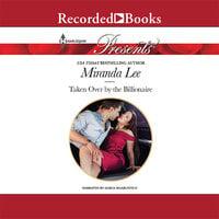 Taken Over by the Billionaire - Miranda Lee