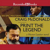Print the Legend - Craig McDonald