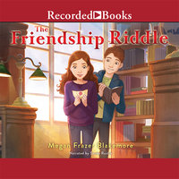 The Friendship Riddle - Megan Frazer Blakemore