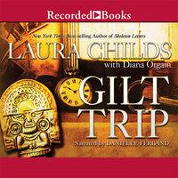 Gilt Trip - Laura Childs, Diana Orgain