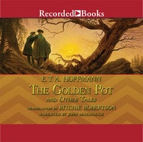 The Golden Pot and Other Tales - E.T.A. Hoffmann