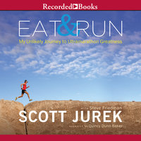 Eat and Run - Steve Friedman,Scott Jurek