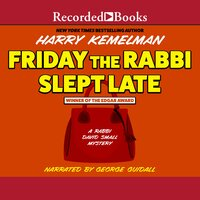 Friday the Rabbi Slept Late - Harry Kemelman
