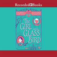 The Girl With the Glass Bird - Esme Kerr
