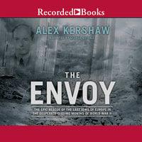 The Envoy - Alex Kershaw