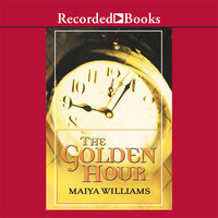 The Golden Hour - Maiya Williams