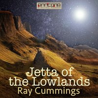 Jetta of the Lowlands - Ray Cummings
