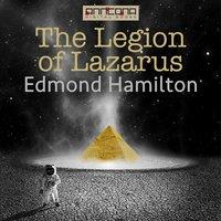 The Legion of Lazarus - Edmond Hamilton