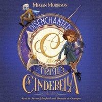 Disenchanted - The Trials of Cinderella - Megan Morrison